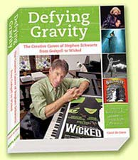 Defying Gravity Stephen Schwartz biography by Carol de Giere
